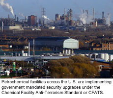 Petrochemical facilities across the U.S. are implementing government mandated security upgrades under the Chemical Facility Anti-Terrorism Standard or CFATS.